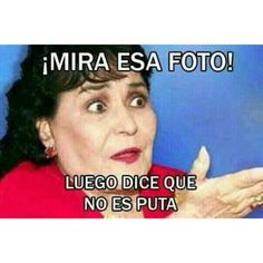 funny carmen salinas... Totally thought about my sister when if found this!