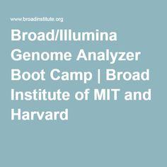 Broad/Illumina Genome Analyzer Boot Camp   Broad Institute of MIT and Harvard