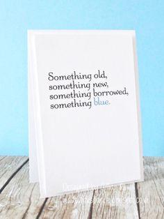 Wedding/Shower card - Something old, something new, something borrowed, something blue.
