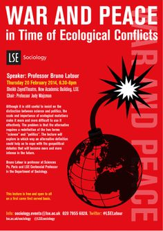 Professor Bruno Latour: 'War and Peace in Time of Ecological Conflicts', 20 February 2014. februari 2014, 20 februari, event poster, sociolog public, public event, lse sociolog