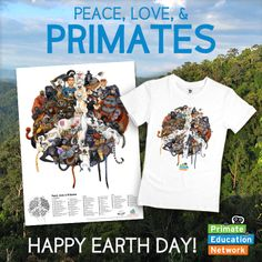 Happy Earth Day from PEN and Eric Losh Illustration! Celebrate with our Peace, Love, & Primates poster and t-shirts! www.primateeducationnetwork.org/shop