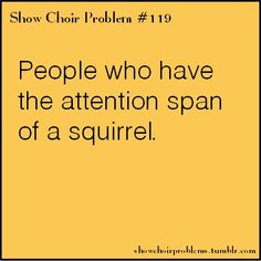 People who have the attention span of a squirrelI