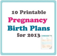 10 FREE Printable Pregnancy Birth Plans & Hospital Bag Checklists for 2013