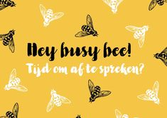 Zomaarkaart Hey busy bee - Vriendschap kaarten Bee Quotes, Words Quotes, Funny Quotes, Friends Family, Best Friends, Busy Bee, Think Of Me, Good Morning, Friendship
