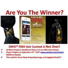 Are You the Winner? …You can be! Come On ONYC® Beauties our FREE Hair Contest is NOT OVER! So keep #reposting the original image and tagging your friends via Instagram. CLICK ON THE PHOTO ABOVE to view the original image and all the instructions for your chance to enter Phase 2 and win FREE Hair! Cheers! :*