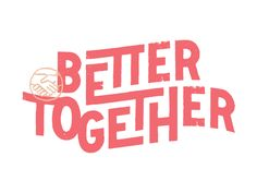 Better Together by Daniel Patrick Simmons #Design Popular #Dribbble #shots