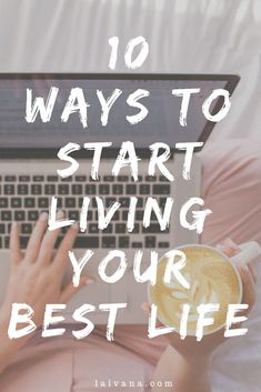 10 Ways to Start Living Your Best Life 10 ways to find freedom and start living your best life // This post covers subjects such as how to let go of the negative relationships, how to embrace change, how to explore the world and grow during traveling, how Self Development, Personal Development, Live For Yourself, Finding Yourself, Affirmations, Self Improvement Tips, Self Care Routine, Positive Mindset, Best Self