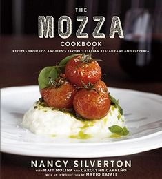 The Mozza Cookbook: Recipes from Los Angeles's Favorite Italian Restaurant and Pizzeria | IndieBound