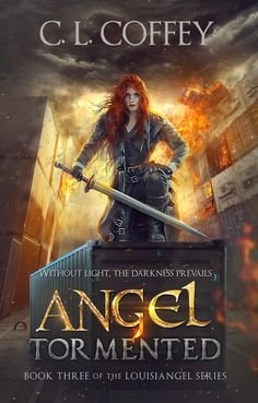 Mythical Books: Find out what the rules are and what can be broken - Angel Tormented (Louisiangel #3) by C.L. Coffey
