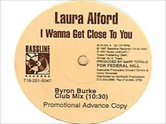 Laura Alford - I Wanna Get Close To You Remix by Byron Burke: This is a remix that I did in my old recording studio in Wurzburg, Germany in 1996. I had some free time and I found a dat tape with Laura Alford's vocals on it, and I decided to create this remix. Buy now for $1.99 at The House Music Channel