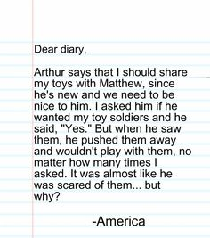 """Hetalia Diaries entry by Kita Inoru. This was based off Alfred's toy soldiers and what I thought Matthew's response to them would be. If anyone's wondering WHY Mattie's responding like this, think about it for a moment: what """"nationality"""" were these soldiers?"""
