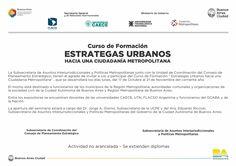 """GCBA   CURSO DE FORMACIÓN: ESTRATEGAS URBANOS  La Subsecretaría de Asuntos Interjurisdiccionales y Políticas Metropolitanas junto con la Unidad de Coordinación del Consejo de Planeamiento Estratégico, invita a participar del curso de formación """"Estratégias Urbanas hacia una Ciudadanía Metropolitana"""", que iniciará el próximo 17 de octubre a las 9.30 horas.  Más info: http://ly.cpau.org/2dKIDTi  #AgendaCPAU #RecomendadoARQ #ActividadGratuita"""