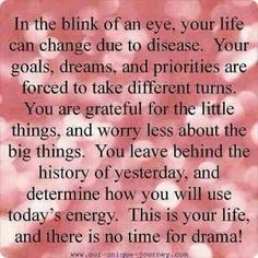 Chronic illnesses like Lupus does that. No time for drama or stupid stuff when Lupus is in your life. Ulcerative Colitis, Autoimmune Disease, Crohn's Disease, Hypothyroidism, Graves Disease, Psoriatic Arthritis, Rheumatoid Arthritis Quotes, Kidney Disease, Rheumatoid Arthritis