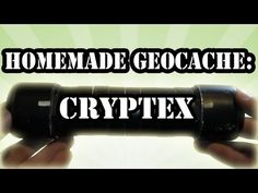 Homemade Cryptex Geocache Container