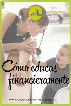 Mucho ojo cuando educas a tus hijos financieramente