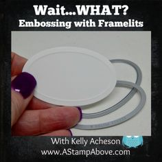 I have a quick video showing how to emboss with your Framelits!!! Click on the photo to watch it! THANKS! www.AStampAbove.com