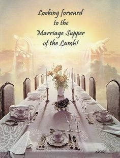 """Revelation 19:7-9 - """"Let us be glad and rejoice and give Him glory, for the marriage of the Lamb has come, and His wife has made herself ready."""" And to her it was granted to be arrayed in fine linen, clean and bright, for the fine linen is the righteous acts of the saints. Then he said to me, """"Write: 'Blessed are those who are called to the marriage supper of the Lamb!'"""""""
