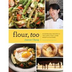 Flour, Too: Indispensible Recipes for the Cafe's Most Loved Sweets & Savories  [Hardcover]  Joanne Chang (Author)