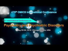 2nd International Conference on #Psychiatry and #PsychiatricDisorders May 02-04, 2016  Chicago, Illinois, USA