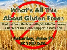 Carol Ann Baily, Chair of the Nashville/Middle Tennessee Chapter of the Celiac Support Association, will explain why there are so many gluten-free products on the market today. She will tell why those products are vital to people dealing with Celiac, an auto-immune disease that reacts to the presence of gluten, as well as to those with non-celiac gluten sensitivity.  She will discuss how to share a gluten-free kitchen and how to enjoy gluten-free dining out.
