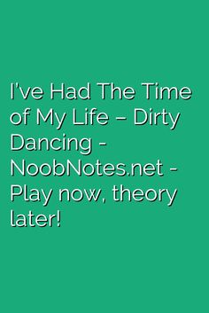 I've Had The Time of My Life – Dirty Dancing letter notes for beginners - music notes for newbies Piano Sheet Music Letters, Flute Sheet Music, Piano Songs, Music Sheets, Song Notes, Music Notes, Classic 80s Songs, Keyboard Sheet Music, Jennifer Warnes