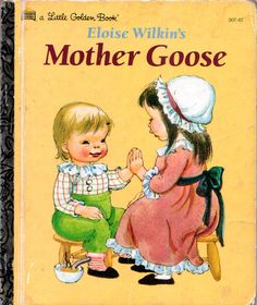 """Mother Goose, Eloise Wilkin, 1961- Cover 1993 Reissue      """"Eloise Wilkin's Mother Goose"""", Little Golden Book, 1961 (1993 reprint)    Illustrations by Eloise Wilkin    Cover- """"Patty Cake"""""""