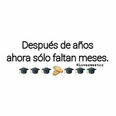 👩‍🎓🎓 🔬🎉💛algún día❤😍 Cute Spanish Quotes, Tumblr Love, Pretty Quotes, Study Motivation, Best Friends, Lol, Messages, Thoughts, How To Plan