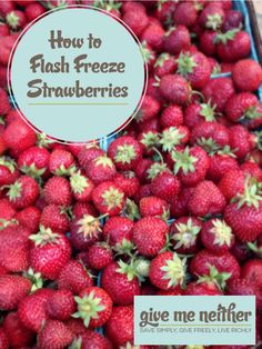 Step by step instructions for you to enjoy strawberries year round.