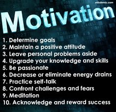 10 Secrets To Staying Motivated Staying motivated in work and school environment is key and is often done so by examining ourselves and making a few key changes in our behavior.