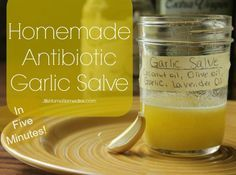 Make Your Own 5-Minute Antibiotic Garlic Salve
