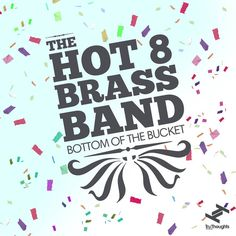 The Hot 8 Brass Band / Bottom Of The bucket / Tru Thoughts