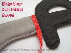 Grace's Favours - Craft Adventures: How to Make a Felt DIY Pirate Sword Tutorial