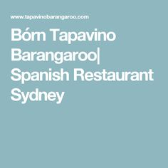 Bórn Tapavino Barangaroo| Spanish Restaurant Sydney