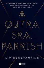 A Outra Sra Parrish Liv Constantine Livros Livros Online