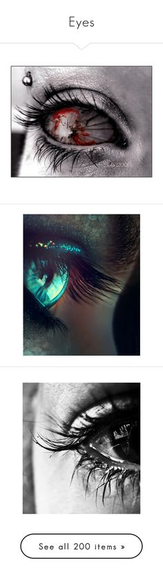 Eyes by jazzymiranda on Polyvore featuring eyes, backgrounds, makeup, pictures, blood, filler, black and white, people, fillers and quotes