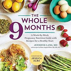 The Whole 9 Months A Week-By-Week Pregnancy Nutrition Guide with Recipes for a Healthy Start by Jennifer Lang, MD; Dana Angelo White, MS, RD and Publisher Sonoma Press. Save up to by choosing the eTextbook option for ISBN: Proper Nutrition, Nutrition Guide, Healthy Nutrition, Holistic Nutrition, Healthy Food, Nutrition Program, Sports Nutrition, Happy Healthy, Nutrition Education