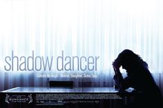"""""""Shadow Dance"""" starring Clive Owen and Andrea Riseborough about a female IRA member turned into an informant by an MI5 officer."""