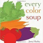 Every Color Soup by Jorey Hurley - Purple, yellow, orange, and red. Just the right mix of colored vegetables make a delicious soup in this tasty introduction to. Toddler Books, Childrens Books, Book Reviews For Kids, New Children's Books, Early Literacy, Learning Colors, Read Aloud, Colorful Pictures, Nonfiction Books