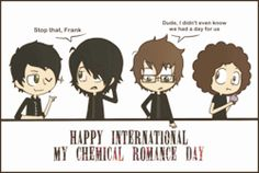 Happy international My Chemical Romance day. I hope you guys are feeling happy and alive. Please stay safe