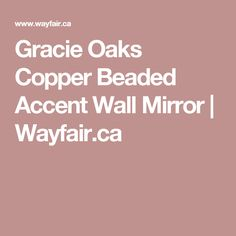 Gracie Oaks Copper Beaded Accent Wall Mirror | Wayfair.ca