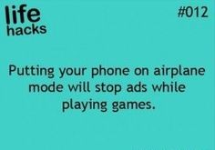 life hacks - putting your phone in airplane mode will stop ads while playing games. Simple Life Hacks, Useful Life Hacks, Iphone Vs Samsung, Things To Know, Good Things, Random Things, Random Stuff, 1000 Lifehacks, Just In Case