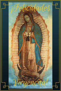 ¡Felicidades Virgencita! Feliz día querida #VirgenDeGuadalupe y a todas las #Lupitas @candidman #Frases