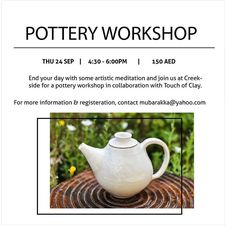 Sept 24 4:30-6pm:  @creeksidedubai Don't have plans for Eid yet? Why don't you join this pottery workshop with #touchofclay this Thursday.  For information & registration  please contact mubarakka@yahoo.com