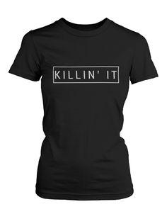 Killin' It Women's Graphic Shirt Trendy Black T-shirt Cute Short Sleeve Tee