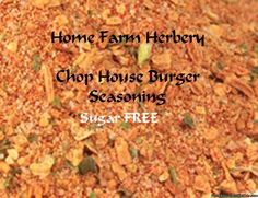 Arlene's Chop House Burger Seasoning is sugar FREE, Order now, FREE shipping.    At Home Farm Herbery we love to create seasonings for just about everything and especially burgers. Originally burgers were served between 2 slices of bread. The hamburger was first served on a bun in 1891 at a large family gathering on a farm just outside of Tulsa, Oklahoma. These first burgers on a bun were ground Angus.    Hand blended from toasted onion, roasted garlic, paprika, chives ...