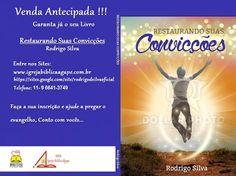 Rodrigo Silva-Restaurando Suas Convicções :     Graça e paz. O projeto está com toda força, me...