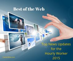 Best of the Web Friday: Top News Updates for Hourly Workers 2015 | http://bit.ly/1QtoZFe