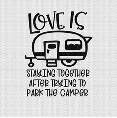 Love is Staying Together After Parking the Camper Svg Love Svg Funny Svg Camper Svg RV Svg Funny Svg Designs Funny Cut Files Cricut Cut File Camping Crafts, Camping Hacks, Camping Supplies, Camping Stuff, Camping Ideas, Camper Signs, Camper Life, Rv Life, Camping Glamping
