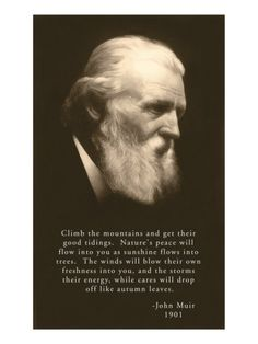 John Muir, inspiration for life. A great Master. His aura is so obvious and the light that shines from his eyes is truly the Holy Spirit.