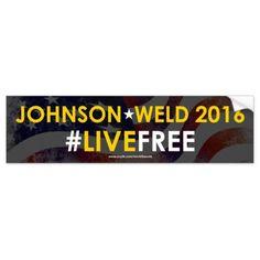 Gary Johnson / Bill Weld 2016 Libertarian Bumper Sticker  #LIVEFREE #garyjohnson #feelthejohnson #johnson2016 #election2016